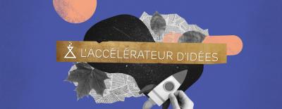 Accélérateur d'idées 2019 : découvrez les 2 équipes gagnantes