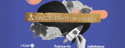 Accélérateur d'idées 2019 : 6 mois d'aventure !