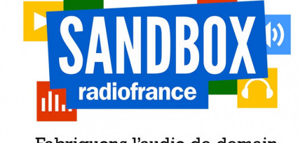 SANDBOX RADIO FRANCE, fabriquons l'audio de demain