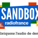 SANDBOX RADIO FRANCE, fabriquons l'audio de demain